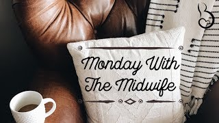 Monday With the Midwife