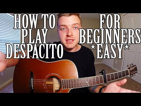 How to Play Despacito by Luis Fonsi on Guitar FOR BEGINNERS *EASY*