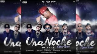 Blingz Ft Randy Nota Loca x Guelo Star x Lary Over x Mc Ceja x Lyan- Una Noche Official Remix