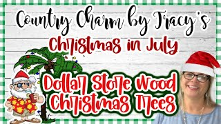 🎅🏻🍹🌴Dollar Store Wood Christmas Trees || Christmas In July Crafts
