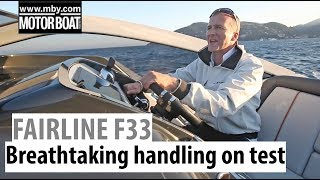 Breathtaking handling shines through on test | Fairline F//Line 33 sea trial | Motor Boat & Yachting