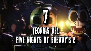 7 TEORIAS DEL FIVE NIGHTS AT FREDDY'S 2