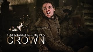 Arya Stark  You Should See Me In A Crown [+8x03]