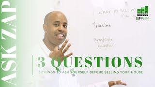 SELL a House! 3 Questions to Ask Before Selling a Home! Ask Zap Martin Best San Diego Realtor