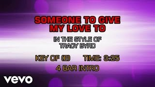 Tracy Byrd - Someone To Give My Love To (Karaoke)