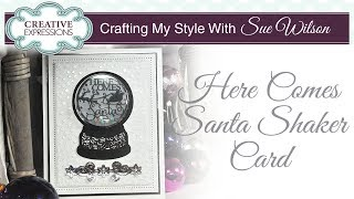 Festive Santa Snow Globe Shaker Card | Crafting My Style With Sue Wilson