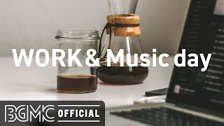 WORK & Music day: Chill Out Work Beats & Mellow Slow Jazz for Concentration and Focus
