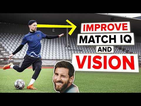 IMPROVE YOUR VISION AND INTELLIGENCE like Messi