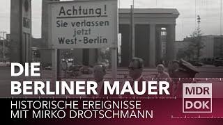Die Berliner Mauer erklärt | Historische Ereignisse