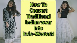    Converting Traditional Indian Wear Into Indo-Western Outfit    Styling Tips & Tricks   