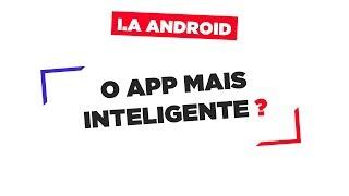 Inteligência Artificial Android | O Aplicativo mais inteligente?