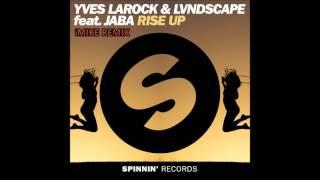 Yves Larock & LVNDSCAPE feat. Jaba - Rise Up 2k16 (iMike Remix)
