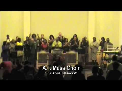 The Blood Still Works – Apostolic Tabernacle Mass Choir