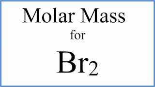 How To Calculate The Molar Mass / Molecular Weight Of Br2 : Bromine Gas