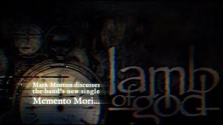 """Lamb of God – Mark Morton Discusses New Single """"Memento Mori"""" Thumbnail"""