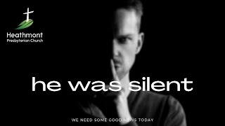 He was silent. Mark 14:53-59