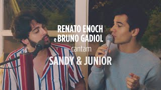 Sandy & Junior (medley) - Renato Enoch Ft. Bruno Gadiol