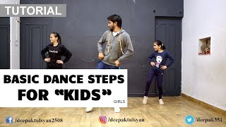 "Basic Dance Steps For ""GIRLS"" Kids | Deepak Tulsyan Dance Tutorial | Beginner Dance Steps"