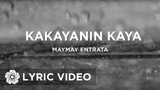 Maymay Entrata - Kakayanin Kaya (Official Lyric Video)