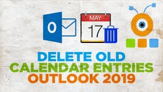 How to Delete Old Outlook Calendar Entries 2019 | How to Remove Old Calendar Entries in Outlook 2019