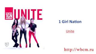 1 Girl Nation - Unite