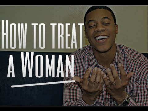 Video How to Treat a Woman