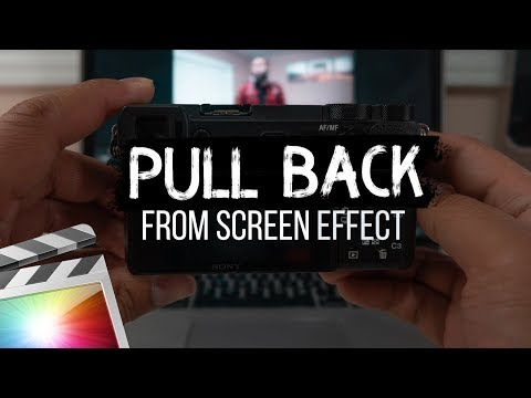 Pull Back From Screen Effect | Final Cut Pro X Tutorial