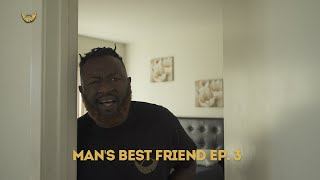 Man's Best Friend Ep. 3 | Walter French