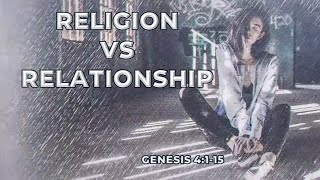 Religion vs. Relationship