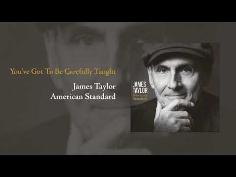 American Standard: You've Got To Be Carefully Taught | James Taylor