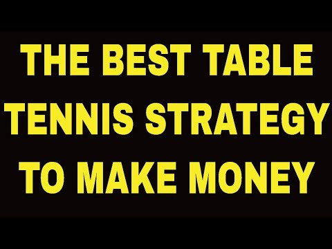 THE BEST TABLE TENNIS STRATEGY TO MAKE MONEY