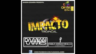 IMPACTO TROPICAL 2017 - DJ DAMIAN LAIMES
