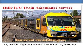Low-Cost Hifly ICU Ranchi to Mumbai Train Ambulance