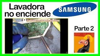 Lavadora Samsung no funciona 😯 | 👉 reparación de tarjeta parte 2