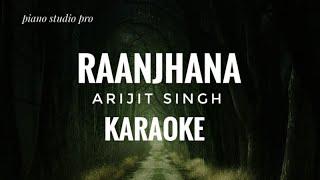 Arijit Singh   Raanjhana Karaoke With Lyrics - YouTube