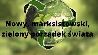 MÓJ KANAŁ NOWY FILM AGA: Nowy Marksistowski Zielony Porządek Świata. Nowa Normalność