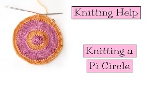 Knitting Help - Knitting a Pi Circle