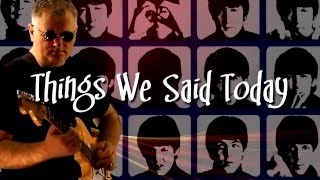 Things We Said Today - The Beatles - HD Quality