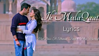 Ik Mulaqaat Full Song  (Lyrics) ▪ Dream Girl ▪ Ayushmann & Nushrat ▪ Meet Bros. Ft. Altamash & Palak