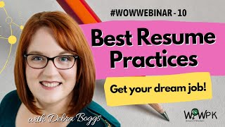 Best Resume Practices ║Get Your Dream Job ║ Debra Boggs ║WOWPK Community