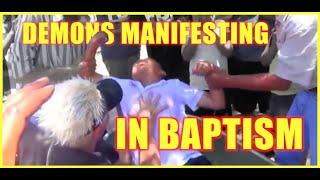 DEMONS MANIFESTING IN BAPTISM 61,000 VIEWS  ON FACEBOOK