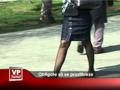 Obligate să se prostitueze
