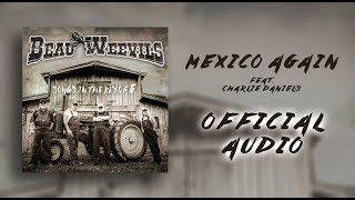 Beau Weevils Feat. Charlie Daniels - Mexico Again - Songs in the Key of E (Official Audio)
