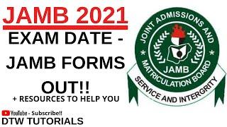JAMB 2021 EXAM DATE - JAMB FORM OUT!!!