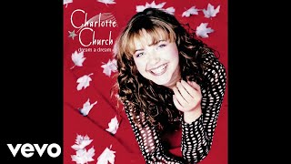Charlotte Church - Lo! How A Rose E'er Blooming (Audio)