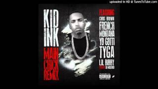 Kid Ink ft. French Montana, Yo Gotti, Tyga, Lil Bibby & Chris Brown - Main Chick (Remix)