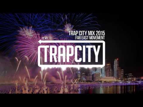 Trap City Mix 2015 - 2016 [Far East Movement Trap Mix]