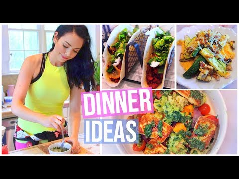 Video 3 SIMPLE & HEALTHY DINNER IDEAS!
