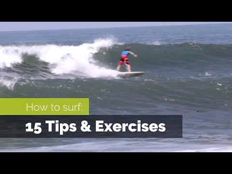 HOW TO SURF | 15 TIPS AND EXERCISES TO IMPROVE YOUR SURFING