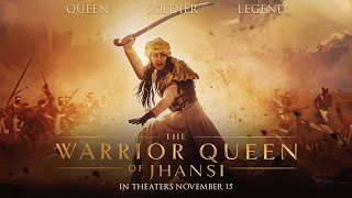 The Warrior Queen of Jhansi | Official Trailer | In Theaters November 15